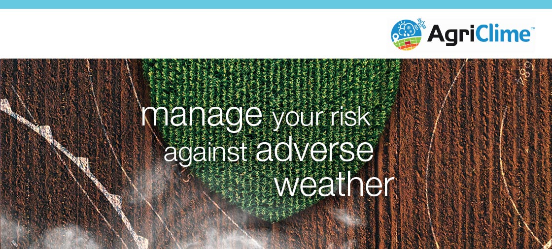 AgriClime TM - Manage your risk against adverse weather